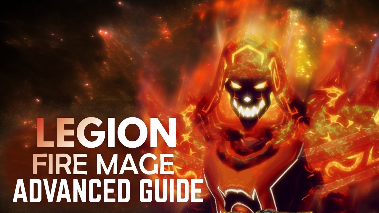 wow fire mage 7.3 guide